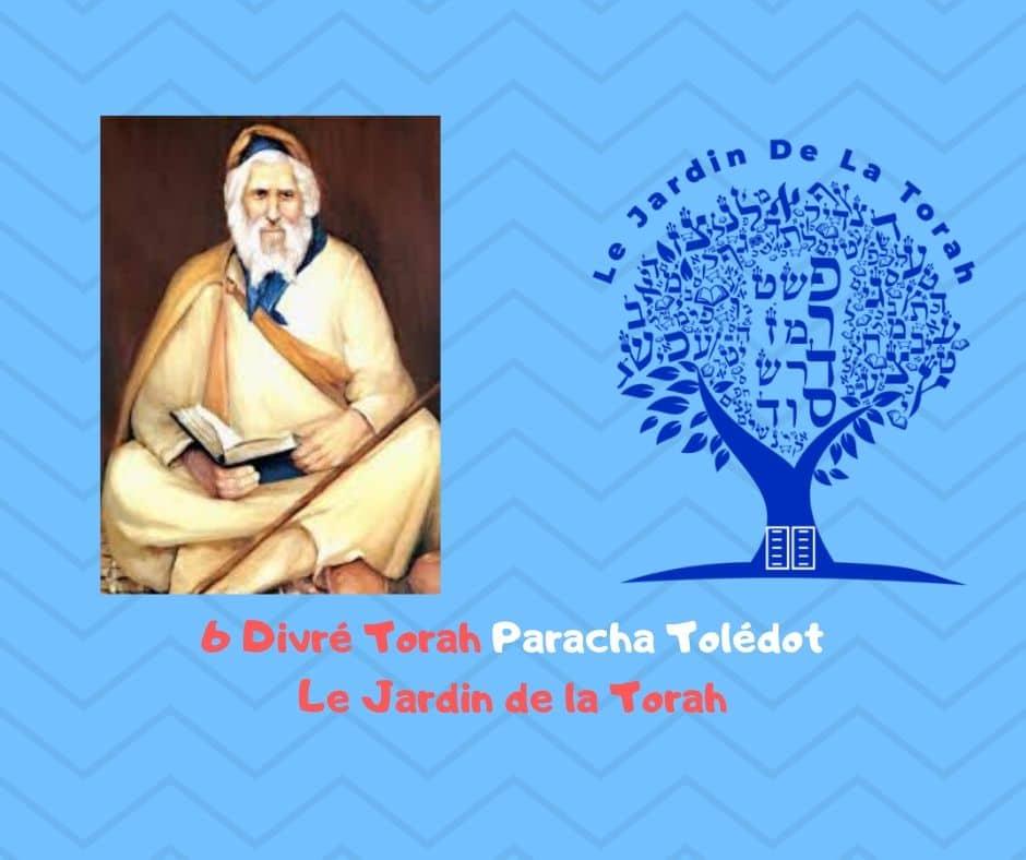 Paracha Toledot 6 Divré Torah par Jardindelatorah