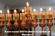 Quand doit on allumer les lumières de Hanoukka ?