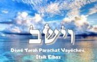 Divré Torah Parachat Vayéchev Itsik Elbaz