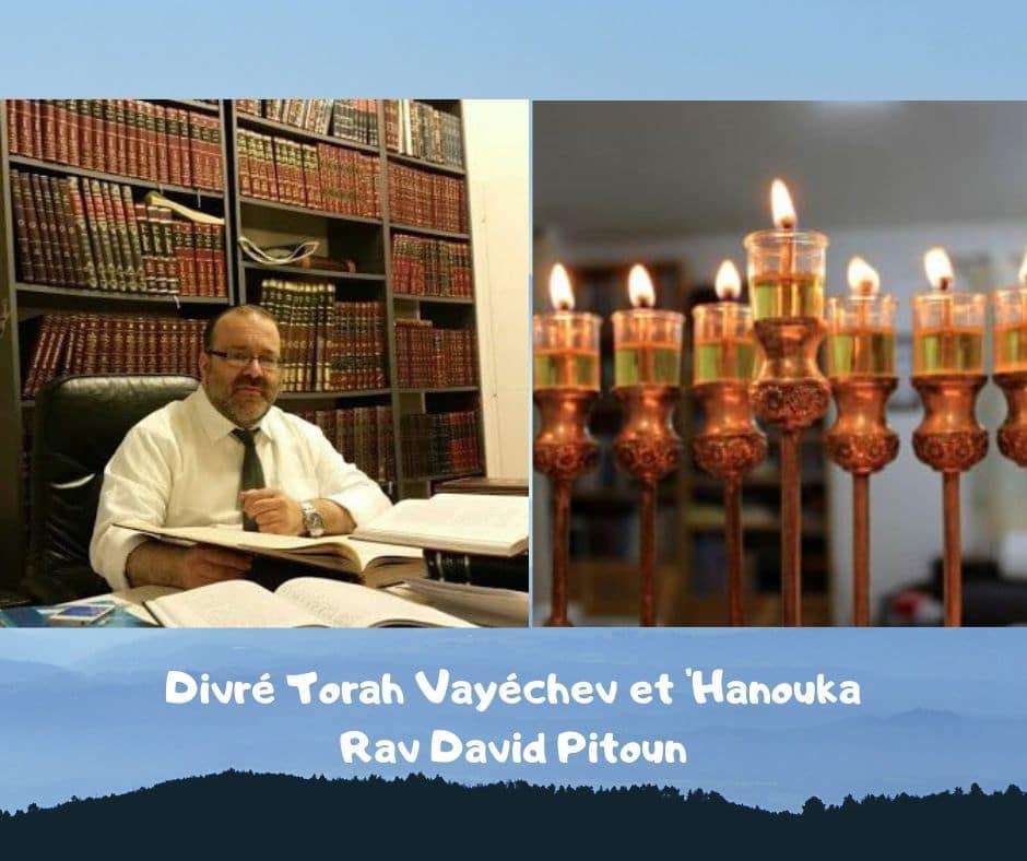 Divré Torah Vayéchev et 'Hanouka - Rav David PITOUN