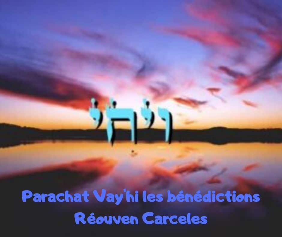 Parachat Vay'hi les bénédictions - Réouven Carceles