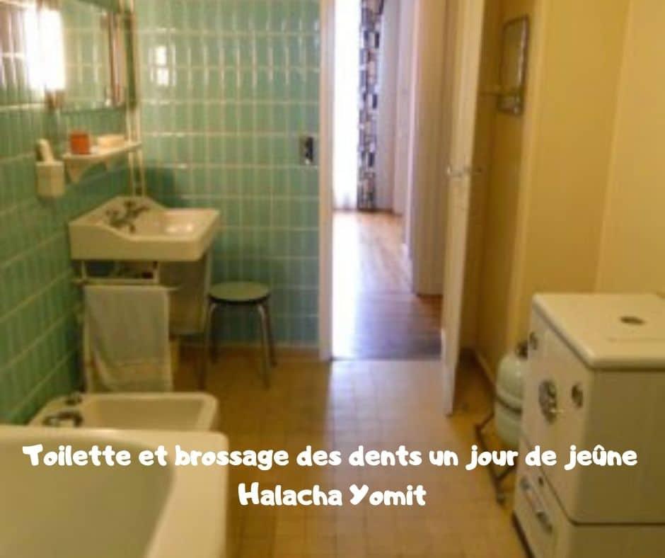 Toilette et brossage des dents un jour de jeûne - Halacha Yomit