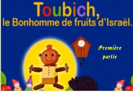 Toubich le bonhomme de fruits d'Israël