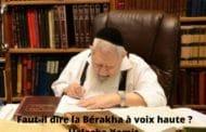 Faut-il dire la Bérakha à voix haute ?Halacha Yomit