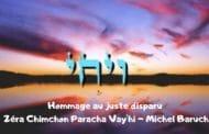 Hommage au juste disparu Zéra Chimchon Paracha Vay'hi