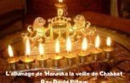 L'allumage de 'Hanouka la veille de Chabbat - Rav David Pitoun