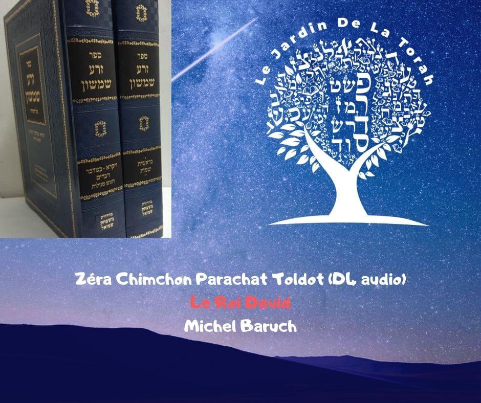 Zéra Chimchon Paracha Toldot Le Roi David. Darouch 4 (audio)