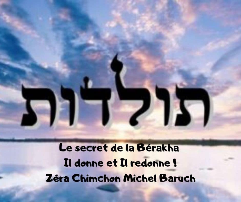 Le secret de la Bérakha ! Zera Chimchone Paracha Toledot