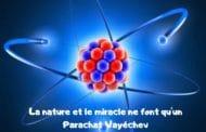 La nature et le miracle ne font qu'un - Parachat Vayéchev