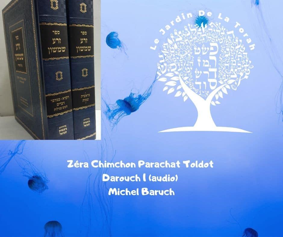 Zéra Chimchon Parachat Toldot.  Darouch 1 (audio). Michel Baruch