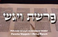 Yéhouda envoyé en éclaireur (audio). Paracha Vaygach. Michel Baruch
