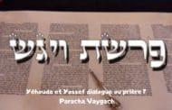 Yéhouda et Yossef dialogue ou prière ?  Paracha Vaygach Michel Baruch