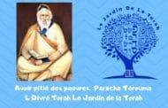 Avoir pitié des pauvres.  Paracha Térouma 4 Divré Torah Jardindelatorah