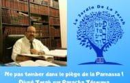 Ne pas tomber dans le piège de la Parnassa! Paracha Térouma