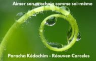 Aimer son prochain comme soi-même Paracha Kédochim