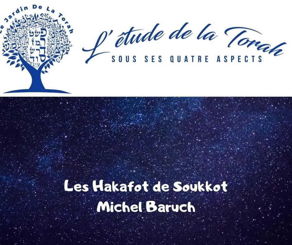 Approfondissement sur Soukkot - Les Hakafot de Soukkot -  Michel Baruch
