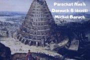 Zéra Chimchon Paracha Noa'h. La construction de la Tour. Michel Baruch