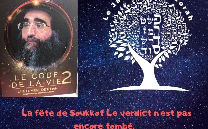La fête de Soukkot Le verdict n'est pas encore tombé. Rav Yoshiahou Pinto