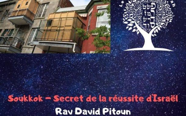 Soukkot Le secret de la réussite d'Israël - Rav David Pitoun