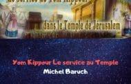 Yom Kippour Le service au temple (écrit). Michel Baruch