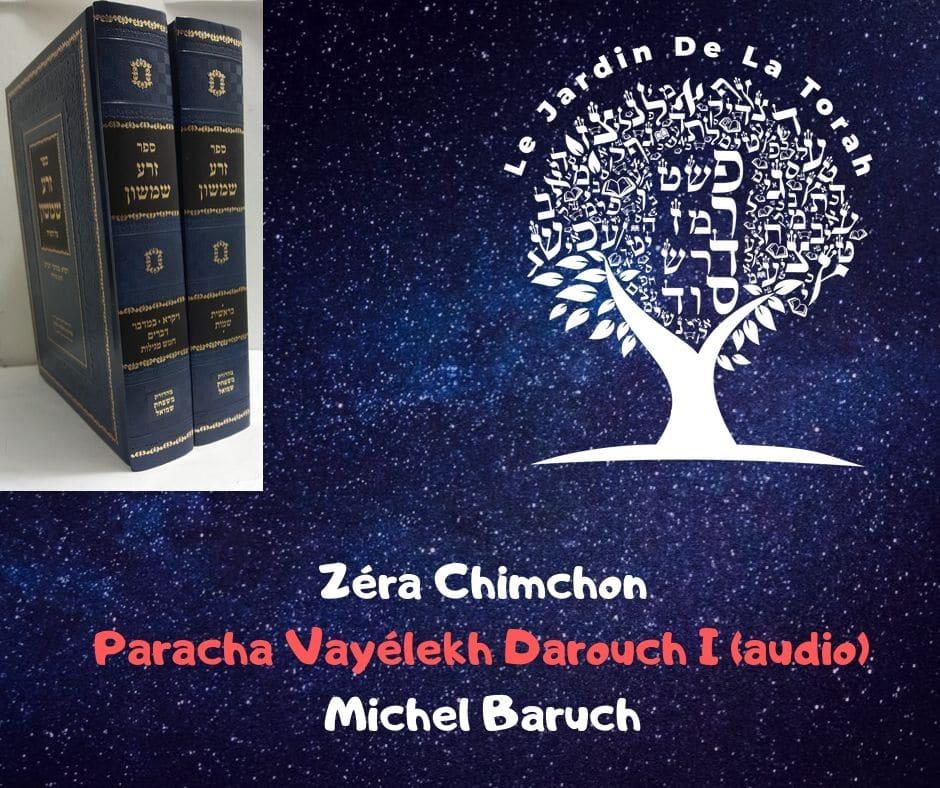 Zéra Chimchon Paracha Vayélekh.  Darouch 1 (audio). Michel Baruch