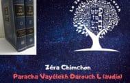 Zéra Chimchon Paracha Vayélekh.  Darouch 4 (audio). Michel Baruch
