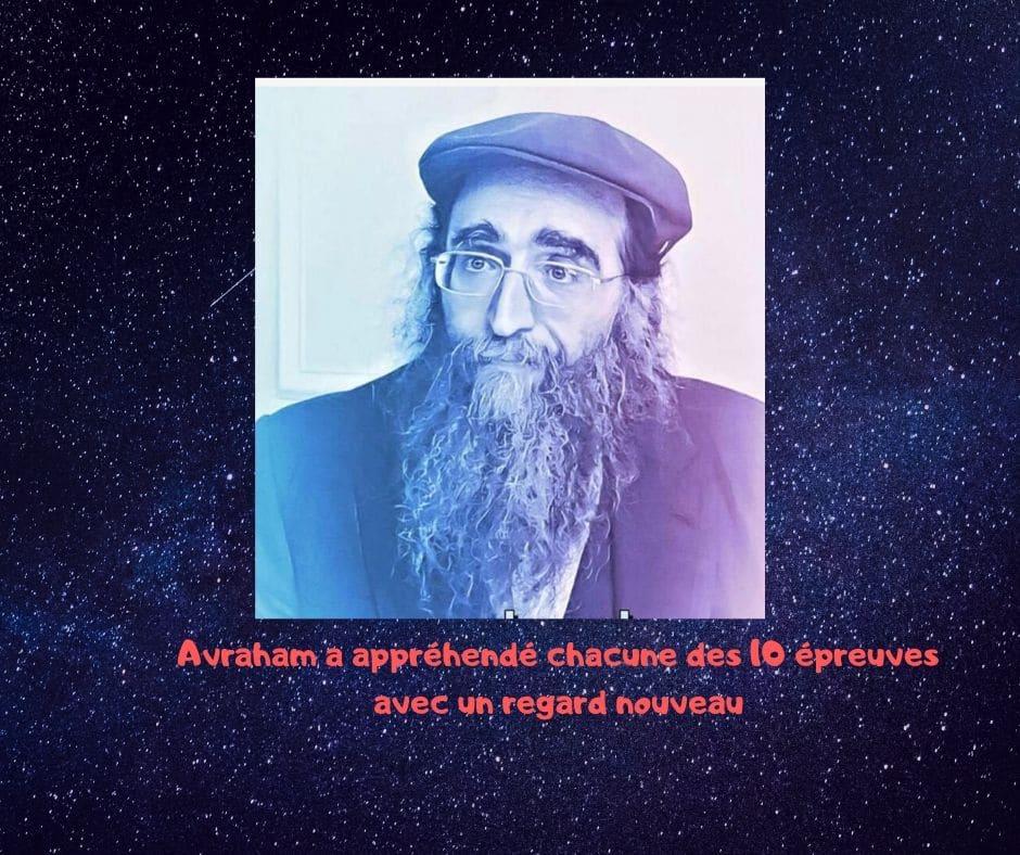 Avraham a appréhendé chacune des 10 épreuves avec un regard nouveau
