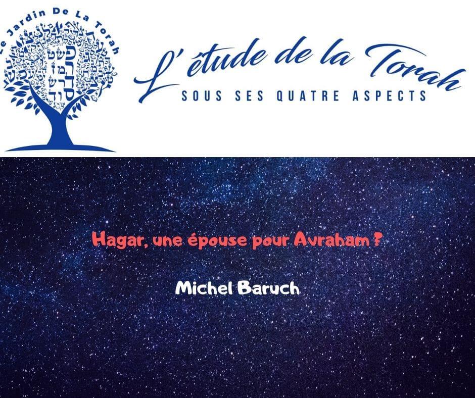 Hagar une épouse pour Avraham ? Paracha Lekh Lékha. Michel Baruch