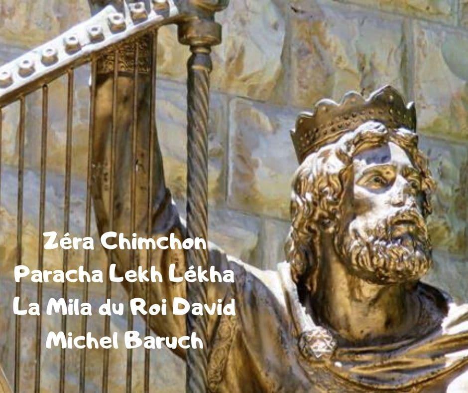 Zéra Chimchon Paracha Lekh Lékha. La Brit Mila du Roi David. M. Baruch