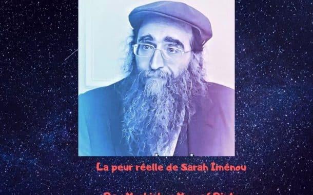 La peur réelle de Sarah Iménou - Rav Yoshiahou Pinto