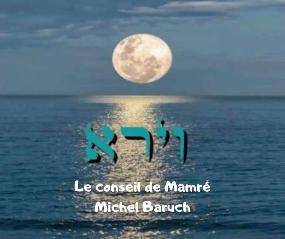 Le conseil de Mamré. Paracha Vayéra. Michel Baruch.