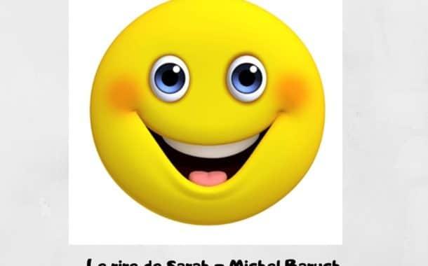 Le rire de Sarah. Paracha Vayéra . Michel Baruch