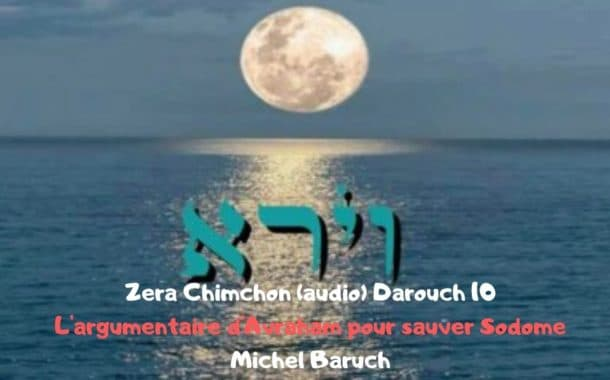 Zéra Chimchon Paracha Vayéra.  Darouch 10 (audio). Michel Baruch