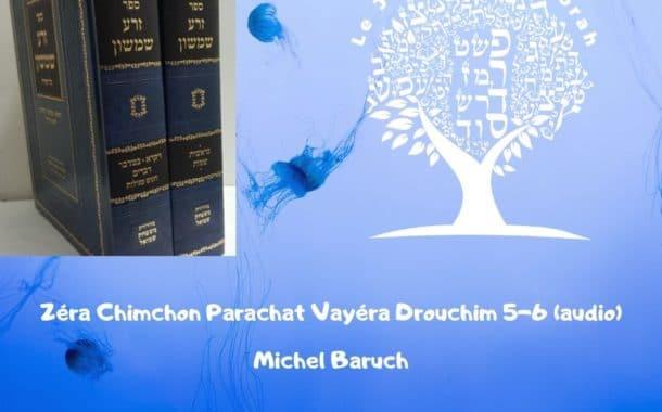 Zéra Chimchon Paracha Vayéra audio.  Drouchim 5-6. Michel Baruch