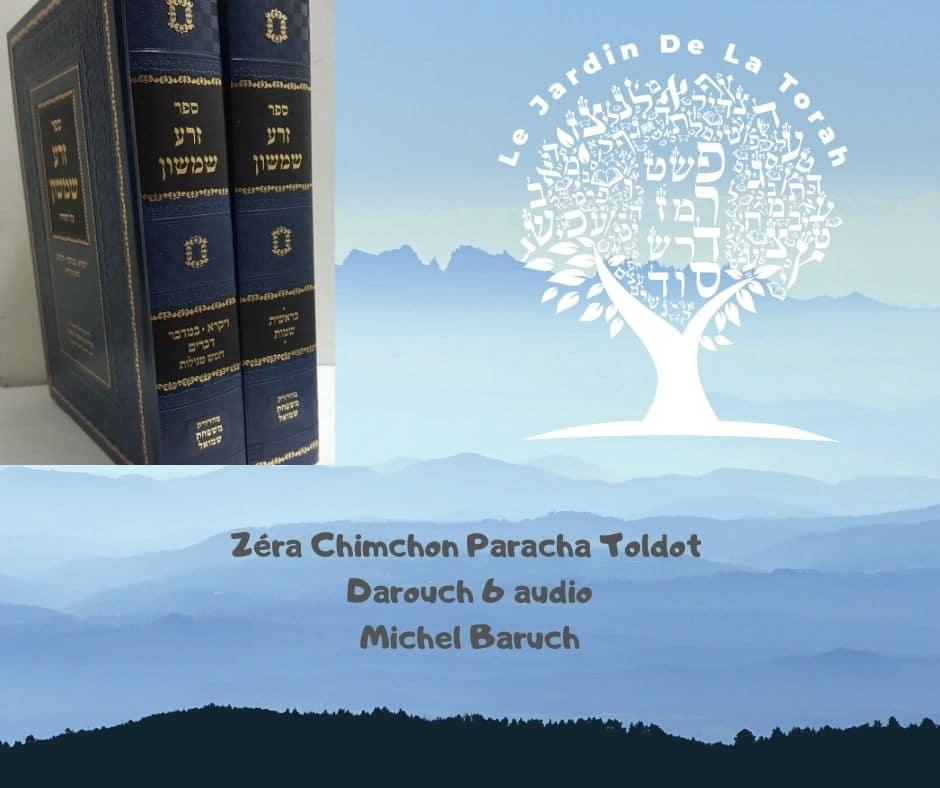 Zera Chimchon Paracha Tolédot (audio) Darouch 6. Michel Baruch