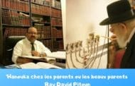 'Hanouka chez les parents ou les beaux parents - Rav David Pitoun