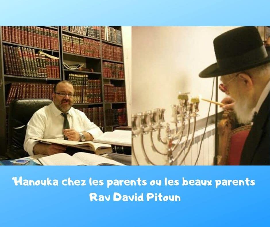 'Hanouka chez les parents ou les beaux parents - Rav David Pitoun