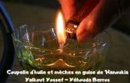 Coupelle d'huile en guise de 'Hanoukia. Yalkout Yossef Ch. 671 §15-16