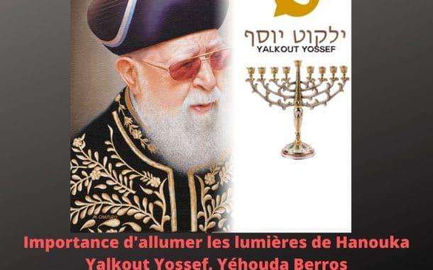 Importance d'allumer les lumières de Hanouka. Yalkout Yossef 671 §1-2