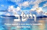 Yaakov aspirait à vivre dans la tranquillité - Zéra Chimchon Vayéchev