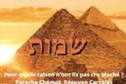 Pour quelle raison n'ont ils pas cru Moché ? Paracha Chémot