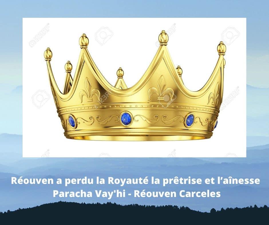 Réouven a perdu la Royauté la prêtrise et l'aînesse - Paracha Vay'hi