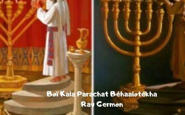 Boï Kala Parachat Béhaalotékha 5780 - Rav Germon
