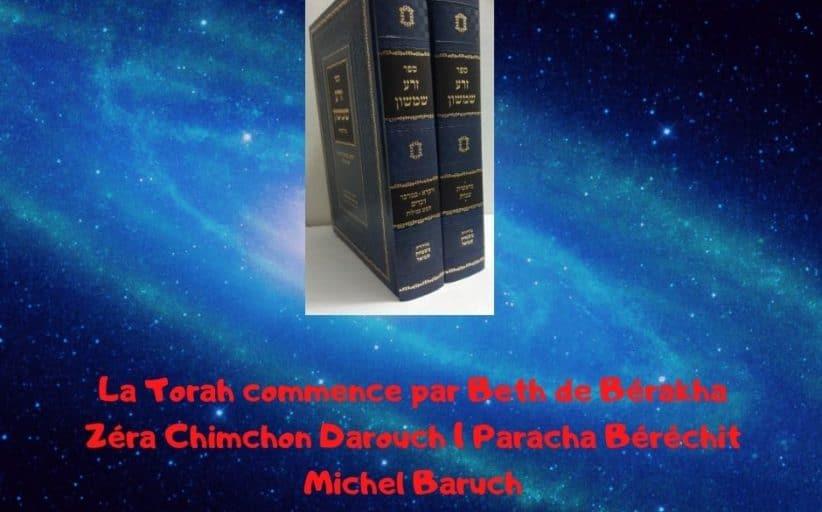 La Torah commence par Beth de Bérakha Zéra Chimchon Paracha Béréchit