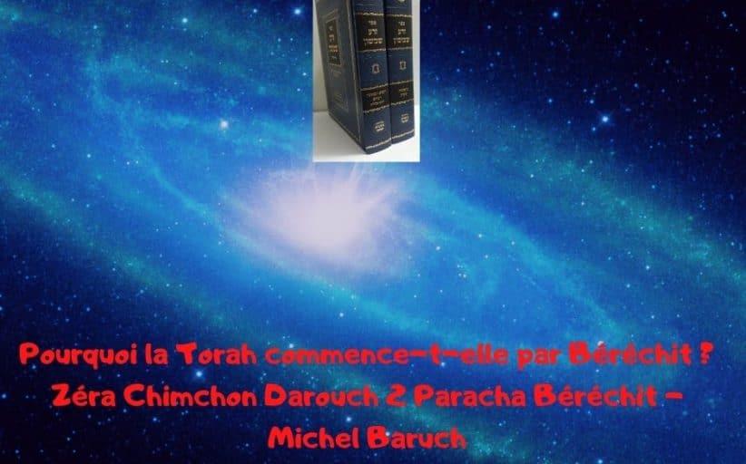 Pourquoi la Torah commence-t-elle par Béréchit ? Zéra Chimchon