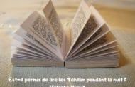 Est-il permis de lire les Téhilim (Psaumes) pendant la nuit ? Halacha Yomit