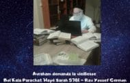 Avraham demanda la vieillesse Boï Kala Paracha 'Hayé Sarah