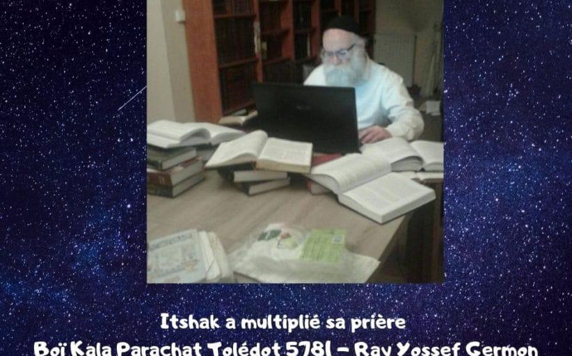 Itshak a multiplié sa prière Boï Kala Paracha Tolédot Rav Germon