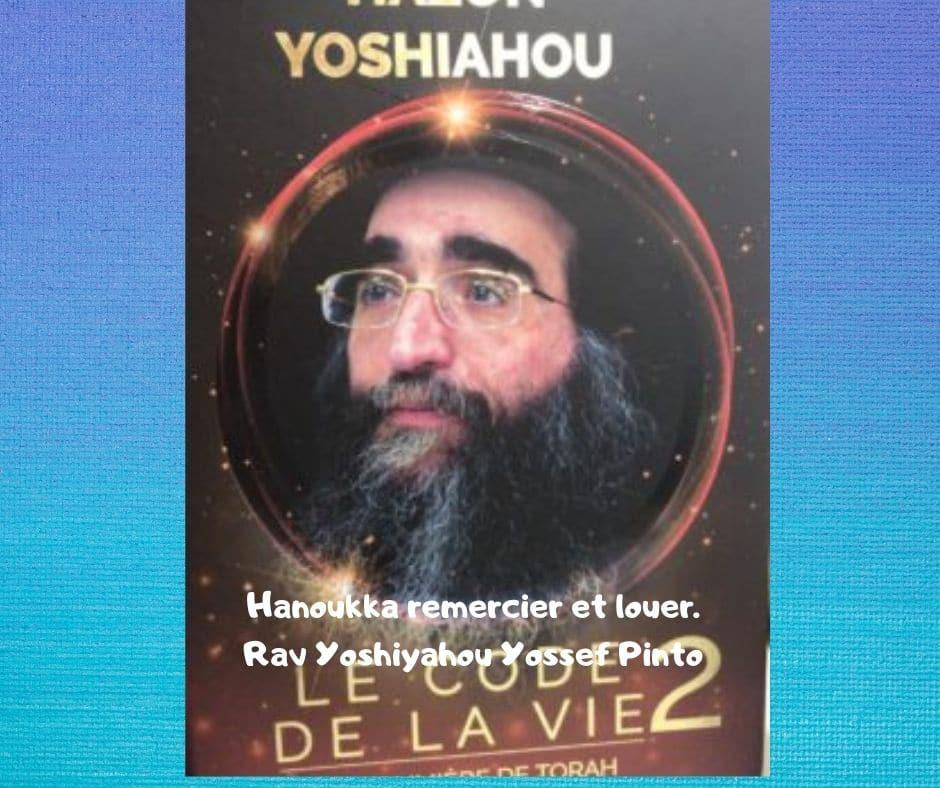 Hanoukka remercier et louer. Rav Yoshiyahou Yossef Pinto