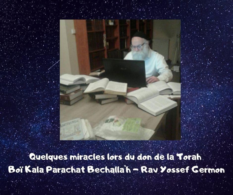 Miracles lors du don de la TorahBoï Kala Parachat Ytro Rav Germon